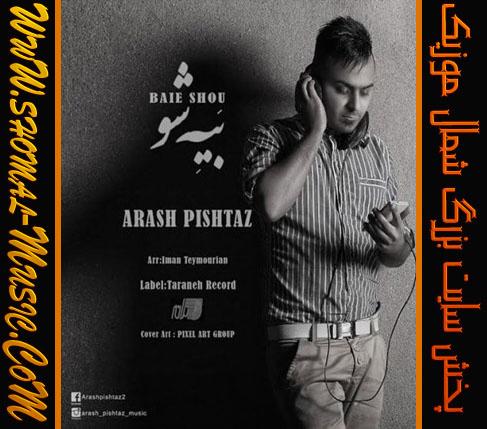 Arash_Pishtaz-Baie_Shou-(WwW.Shomal-Music.Info)