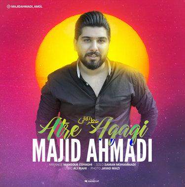 آهنگ عطر اقاقی با صدای مجید احمدی