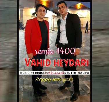 آهنگ ریمیکس 1400 با صدای وحید حیدری
